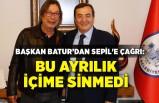 Başkan Batur'dan Sepil'e çağrı: Bu ayrılık içime sinmedi