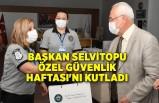 Başkan Selvitopu Özel Güvenlik Haftası'nı kutladı