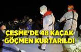 Çeşme'de 48 kaçak göçmen kurtarıldı