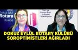Dokuz Eylül Rotary Kulübü Soroptimistleri ağırladı