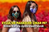 Eylül'de maskeler çıkar mı? Bilim Kurulu üyesi yanıt verdi