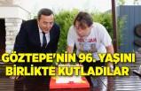 Göztepe'nin 96. Yaşını birlikte kutladılar