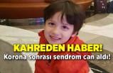Günün en acı haberi: Korona sonrası sendrom can aldı!