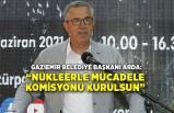 Halil Arda: Nükleerle mücadele komisyonu kurulsun