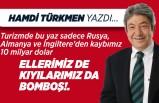 Hamdi Türkmen yazdı: Ellerimiz de, kıyılarımız da bomboş!.