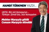 Hamdi Türkmen yazdı: Mehter Marşıyla gittik, Cenaze Marşıyla döndük