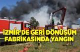 İzmir'de geri dönüşüm fabrikasında yangın