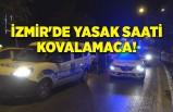 İzmir'de yasak saati kovalamaca!