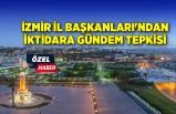 İzmir İl Başkanları'ndan iktidara gündem tepkisi