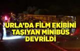 İzmir Urla'da film ekibini taşıyan minibüs devrildi: 9 yaralı