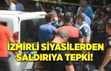 İzmirli siyasilerden HDP'ye saldırıya tepki!