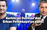 Kerimcan Durmaz'dan Erkan Petekkaya'ya yanıt!
