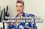 Kerimcan Durmaz uçak skandalına itiraf geldi