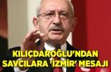 Kılıçdaroğlu'ndan savcılara 'İzmir' mesajı
