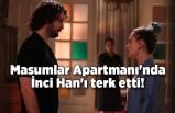 Masumlar Apartmanı 36. son bölüm final sahnesi! İnci Han'ı terk etti!