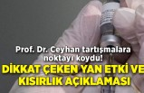 Prof. Dr. Ceyhan tartışmalara noktayı koydu! Dikkat çeken yan etki ve kısırlık açıklaması