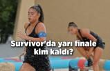 Survivor'da yarı finale kim kaldı?