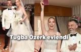 Tuğba Özerk sevgilisi Gökmen Tanaçar ile evlendi!