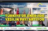 Türkiye'de enerjide yeşilin payı artıyor