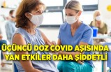 Üçüncü doz COVID aşısında yan etkiler daha şiddetli