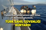 Yunanistan unsurlarınca geri itilen 17 düzensiz göçmeni, Türk Sahil Güvenliği kurtardı