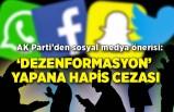 AK Parti'den sosyal medya önerisi: 'Dezenformasyon' yapana hapis cezası