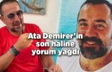 Ata Demirer'in son haline yorum yağdı