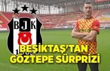 Beşiktaş'tan Göztepe sürprizi