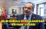 Bilim Kurulu üyesi İlhan'dan 'bayram' uyarısı