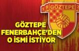 Göztepe Fenerbahçe'den o ismi istiyor