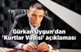 Gürkan Uygun'dan 'Kurtlar Vadisi' açıklaması