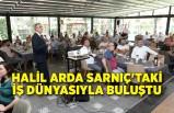 Halil Arda Sarnıç'taki iş dünyasıyla buluştu