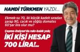 Hamdi Türkmen yazdı: Çeşme-Dalyan'da rakı-balık yok; İKİ KİŞİ HESAP 700 LİRA!..