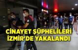 İstanbul'da cinayete karışan şüpheliler, İzmir'de yakalandı