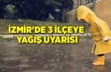 İzmir'de 3 ilçeye yağış uyarısı