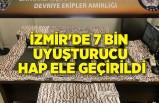 İzmir'de 7 bin uyuşturucu hap ele geçirildi