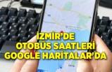 İzmir'de otobüs saatleri de artık Google Haritalar'da