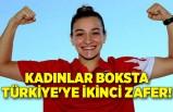 Kadınlar boksta Türkiye'ye ikinci zafer!