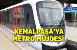 Kemalpaşa'ya metro müjdesi