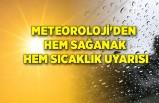 Meteoroloji'den hem sağanak hem sıcaklık uyarısı