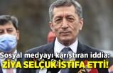 Sosyal medyayı karıştıran iddia: Ziya Selçuk istifa etti!