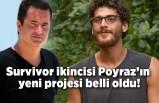 Survivor ikincisi Poyraz'ın yeni projesi belli oldu!