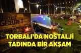Torbalı'da nostalji tadında bir akşam