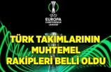 Türk takımlarının muhtemel rakipleri belli oldu