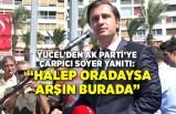 Yücel'den AK Parti'ye çarpıcı Soyer yanıtı