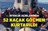 Ayvacık açıklarında 52 kaçak göçmen kurtarıldı