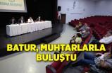 Batur, Güzelyalı ve Hatay bölgesi muhtarlarıyla buluştu