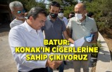 Batur: Konak'ın ciğerlerine sahip çıkıyoruz