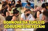 Bornova'da toplu iş görüşmesi heyecanı