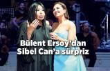 Bülent Ersoy'dan Can'a sürpriz